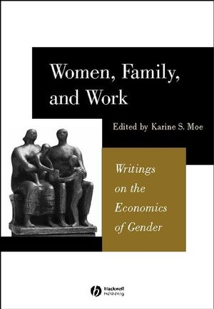 Women, Family, and Work: Writings on the Economics of Gender (0631225773) cover image