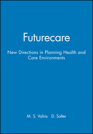Futurecare: New Directions in Planning Health and Care Environments (0632035773) cover image