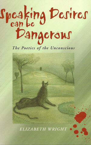 Speaking Desires can be Dangerous: The Poetics of the Unconscious (0745619673) cover image