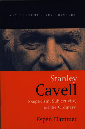 Stanley Cavell: Skepticism, Subjectivity, and the Ordinary (0745623573) cover image