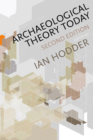 Archaeological Theory Today, 2nd Edition (0745653073) cover image