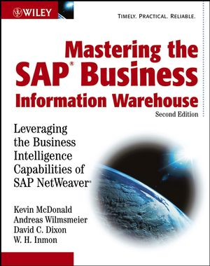 Mastering the SAP Business Information Warehouse: Leveraging the Business Intelligence Capabilities of SAP NetWeaver, 2nd Edition (0764596373) cover image