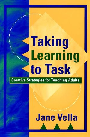 Taking Learning to Task: Creative Strategies for Teaching Adults (0787952273) cover image