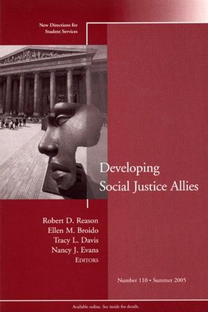 Developing Social Justice Allies: New Directions for Student Services, Number 110