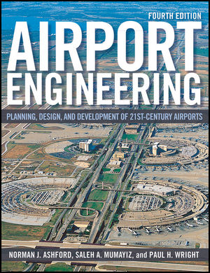 Airport Engineering: Planning, Design and Development of 21st Century Airports, 4th Edition (1118005473) cover image