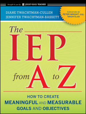 The IEP from A to Z: How to Create Meaningful and Measurable Goals and Objectives (1118015673) cover image