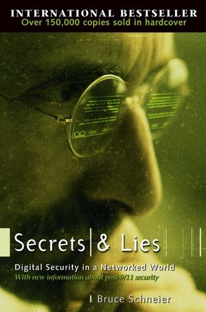 Secrets and Lies: Digital Security in a Networked World (1118082273) cover image