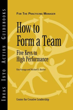 How to Form a Team: Five Keys to High Performance (1118155173) cover image