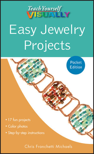 Teach Yourself VISUALLY Easy Jewelry Projects, Portable Edition