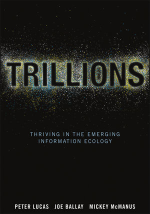 Trillions: Thriving in the Emerging Information Ecology (1118176073) cover image