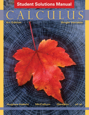 Calculus: Single Variable, Student Solutions Manual, 6th Edition