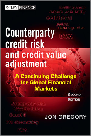 Counterparty Credit Risk and Credit Value Adjustment: A Continuing Challenge for Global Financial Markets, 2nd Edition (1118316673) cover image