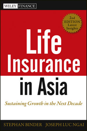 Life Insurance in Asia: Sustaining Growth in the Next Decade, 2nd Edition (1118323173) cover image