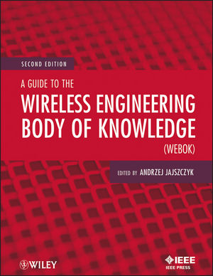 A Guide to the Wireless Engineering Body of Knowledge (WEBOK), 2nd Edition