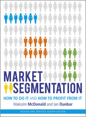 Market Segmentation: How to Do It and How to Profit from It, Revised 4th Edition (1118432673) cover image