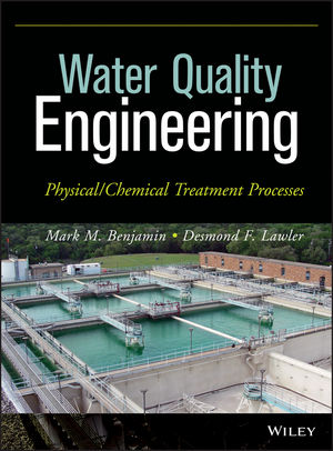 Water Quality Engineering: Physical / Chemical Treatment Processes (1118632273) cover image
