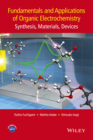 Fundamentals and Applications of Organic Electrochemistry: Synthesis, Materials, Devices (1118653173) cover image