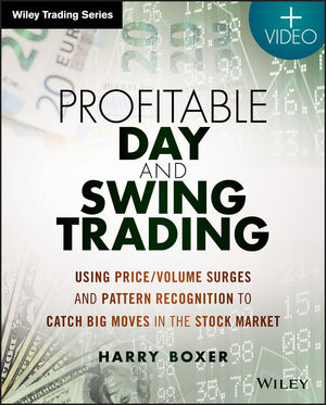 Profitable Day and Swing Trading: Using Price / Volume Surges and Pattern Recognition to Catch Big Moves in the Stock Market, + Website