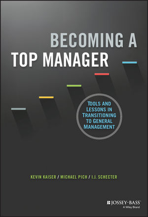 Becoming A Top Manager: Tools and Lessons in Transitioning to General Management (1118858573) cover image