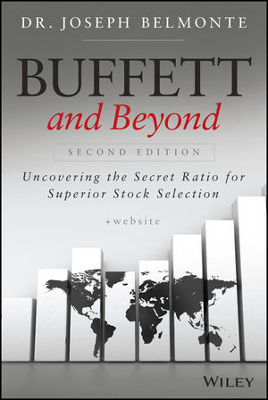 Buffett and Beyond: Uncovering the Secret Ratio for Superior Stock Selection, + Website, 2nd Edition