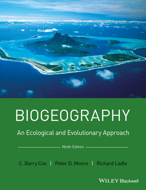 Biogeography: An Ecological and Evolutionary Approach, 9th Edition