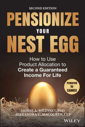 Pensionize Your Nest Egg: How to Use Product Allocation to Create a Guaranteed Income for Life, 2nd Edition  (1119025273) cover image