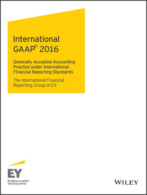International GAAP 2016: Generally Accepted Accounting Principles under International Financial Reporting Standards