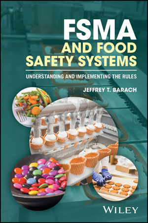 FSMA and Food Safety Systems: Understanding and Implementing the Rules