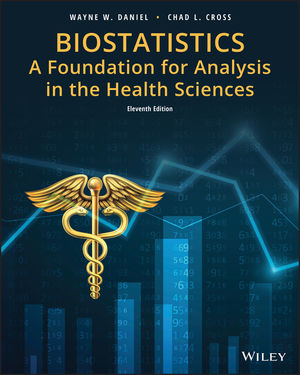 Biostatistics: A Foundation for Analysis in the Health Sciences, 11th Edition