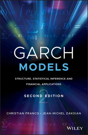 GARCH Models: Structure, Statistical Inference and Financial Applications, 2nd Edition