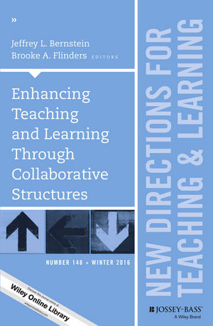 Enhancing Teaching and Learning Through Collaborative Structures: New Directions for Teaching and Learning, Number 148 (1119327873) cover image
