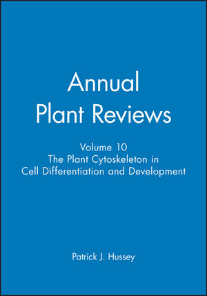 Annual Plant Reviews, Volume 10, The Plant Cytoskeleton in Cell Differentiation and Development (1405147873) cover image