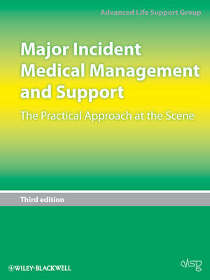 Major Incident Medical Management and Support: The Practical Approach at the Scene, 3rd Edition (1405187573) cover image