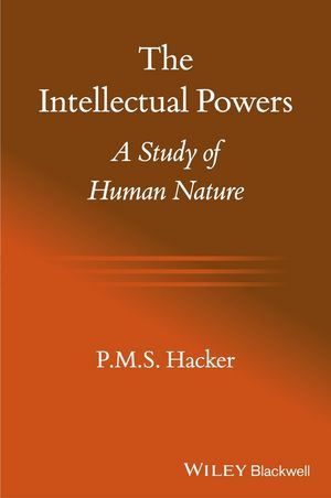 The Intellectual Powers: A Study of Human Nature