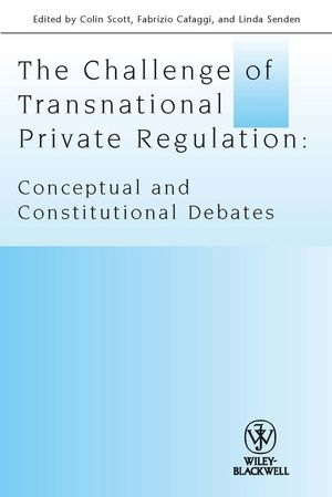 The Challenge of Transnational Private Regulation: Conceptual and Constitutional Debates