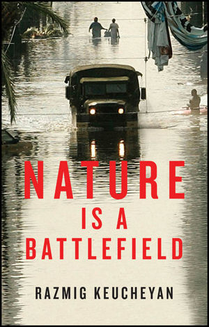 Nature is a Battlefield: Towards a Political Ecology (1509503773) cover image