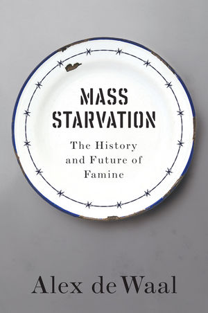 Mass Starvation: The History and Future of Famine (1509524673) cover image