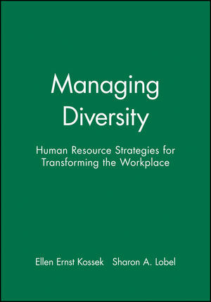Managing Diversity: Human Resource Strategies for Transforming the Workplace