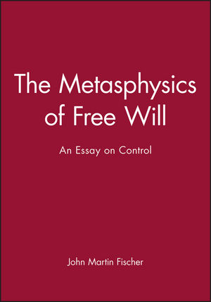 The Metasphysics of Free Will: An Essay on Control (1557868573) cover image
