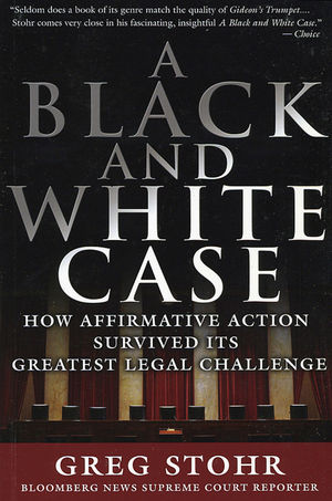 A Black and White Case: How Affirmative Action Survived Its Greatest Legal Challenge, 2nd Edition
