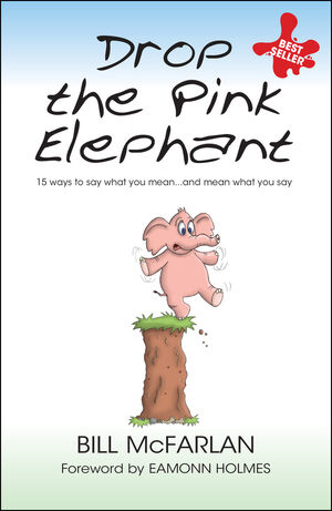 Drop the Pink Elephant: 15 Ways to Say What You Mean...and Mean What You Say, Mass Market Edition (1841126373) cover image