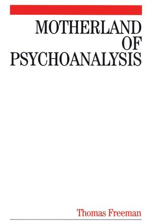 Motherland of Psychoanalysis: A Study in Psychoanalytical Psychiatry