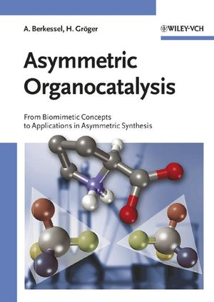Asymmetric Organocatalysis: From Biomimetic Concepts to Applications in Asymmetric Synthesis