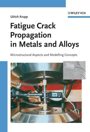 Fatigue Crack Propagation in Metals and Alloys: Microstructural Aspects and Modelling Concepts (3527315373) cover image