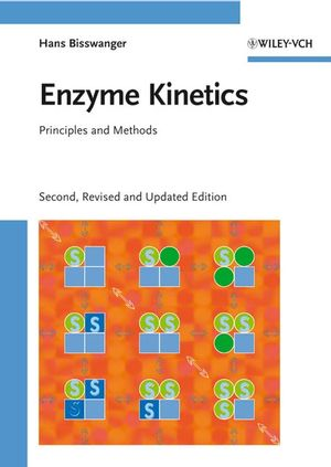 Enzyme Kinetics: Principles and Methods, Second, Revised and Updated Edition (3527319573) cover image