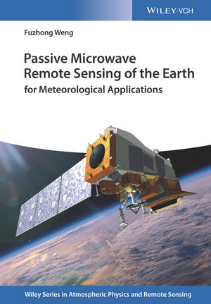 Passive Microwave Remote Sensing of the Earth: for Meteorological Applications