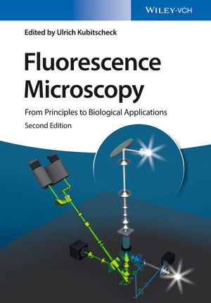 Fluorescence Microscopy: From Principles to Biological Applications, 2nd Edition
