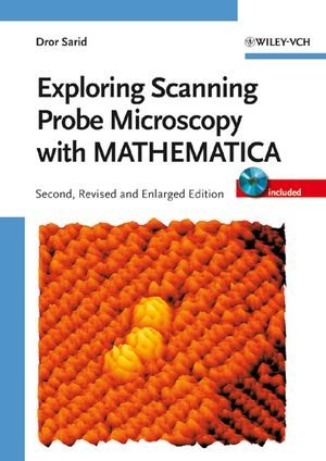 Exploring Scanning Probe Microscopy with MATHEMATICA, 2nd, Revised and Enlarged Edition (3527609873) cover image