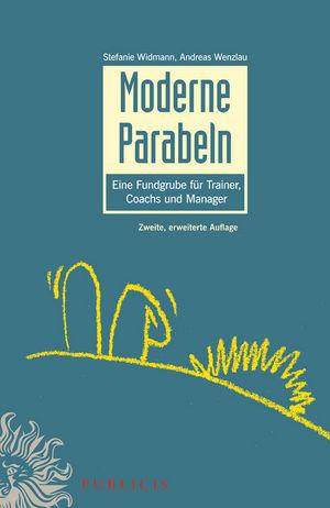 Moderne Parabeln: Eine Fundgrube für Trainer, Coachs und Manager, 2nd Edition