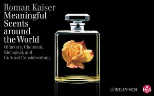 Meaningful Scents Around the World: Olfactory, Chemical, Biological, and Cultural Considerations